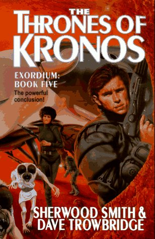 The Thrones of Kronos (Exordium Series) (0812520289) by Sherwood Smith; David Trowbridge