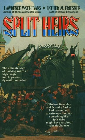 Split Heirs (0812520297) by Lawrence Watt-Evans; Esther M. Friesner