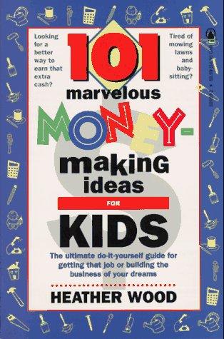 9780812520606: 101 Marvelous Money-Making Ideas For Kids