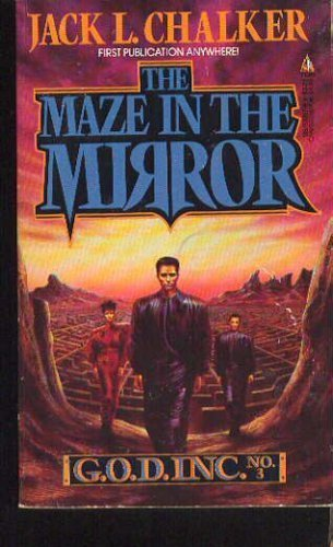 Maze in the Mirror (G.O.D. Inc No. 3) (9780812520699) by Jack L. Chalker
