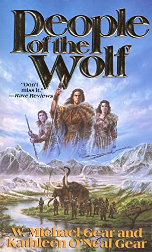 People of the Wolf (The First North Americans series, Book 1) (9780812521337) by Gear, Kathleen O'Neal; Gear, W. Michael