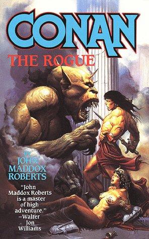 Conan The Rogue: Roberts, John Maddox