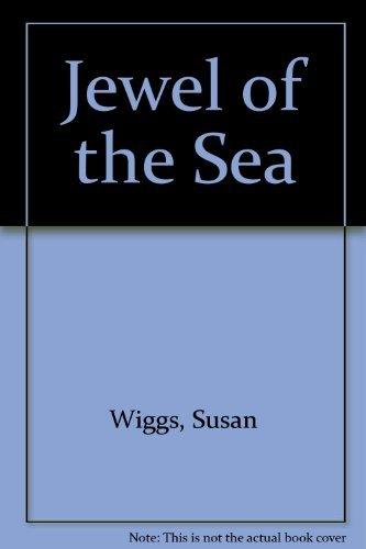 Jewel of the Sea: Wiggs, Susan