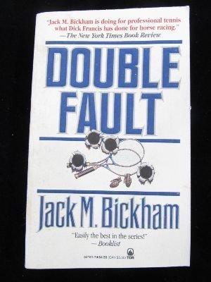 Double Fault: Jack M. Bickham