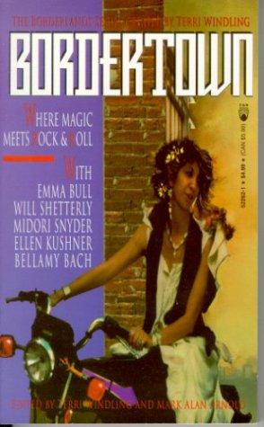 9780812522624: Bordertown: Where Magic Meets Rock & Roll