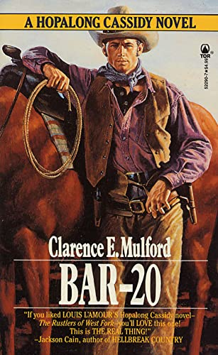 Bar-20: A Hopalong Cassidy Novel: Mulford, Clarence E.