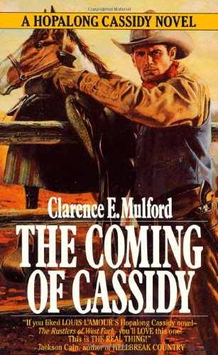 The Coming of Cassidy (A Hopalong Cassidy: Mulford, Clarence E.
