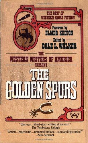 The Golden Spurs: The Best of Western: Dale L. Walker