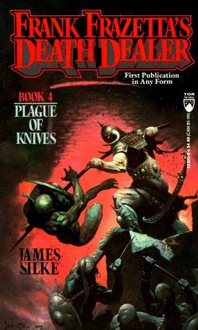 Plague of Knives (Death Dealer): Frazetta, Frank, Silke, James