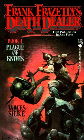 Plague of Knives (Death Dealer) (0812523059) by Frank Frazetta; James Silke