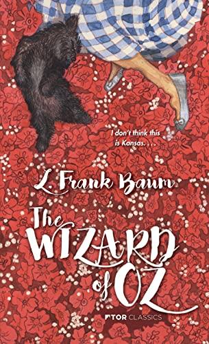 The Wizard of Oz (Tor Classics): L. Frank Baum