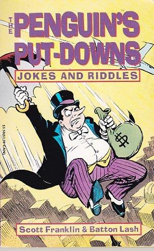 The Penguin's Put-Downs, Joke and Riddles: Scott Franklin