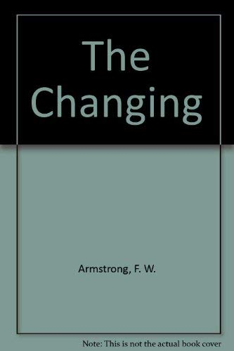 The Changing: F. W. Armstrong