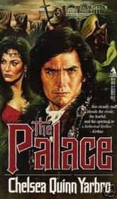 The Palace: Chelsea Quinn Yarbro