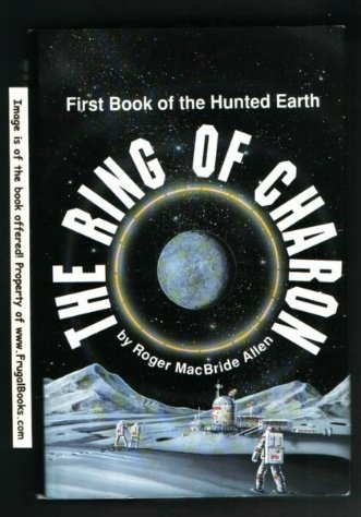 9780812530148: The Ring of Charon (The Hunted Earth)