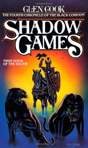 9780812533828: Shadow Games: The Fourth Chronicles of the Black Company: First Book of the South