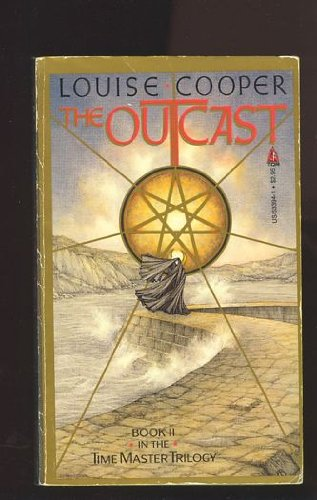 The Outcast (Time Master Trilogy, Book 2): Louise Cooper