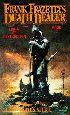 Lords of Destruction (Death Dealer, Book 2): Frank Frazetta; James