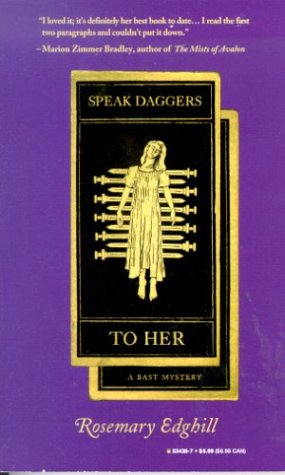 9780812534382: Speak Daggers to Her: A Bast Mystery