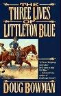 9780812534542: The Three Lives of Littleton Blue