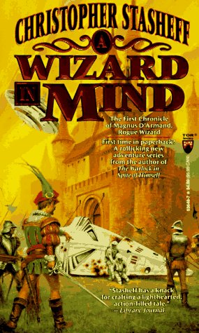 A Wizard In Mind: The First Chronicle of Magnus D'Armand, Rogue Wizard (Chronicles of the ...