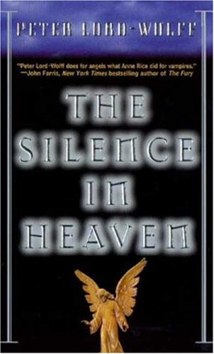 The Silence In Heaven: Lord-Wolff, Peter