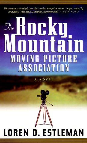 9780812541540: The Rocky Mountain Moving Picture Association: A Novel