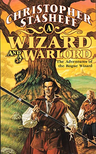 A Wizard and a Warlord: The Adventures of the Rogue Wizard (Chronicles of the Rogue Wizard) (0812541677) by Christopher Stasheff