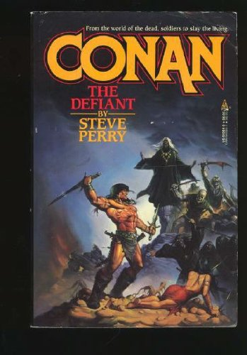 Conan the Defiant (Conan Series): Steve Perry