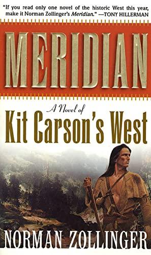 9780812542875: Meridian: A Novel of Kit Carson's West