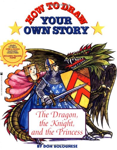 How To Draw Your Own Story: Dragon Knight And The Princess: Bolognese, Don