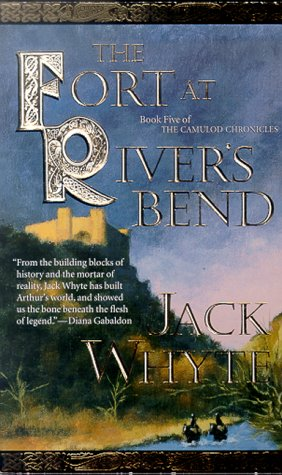 9780812544183: The Fort at River's Bend: The Sorcerer, Book 1 (The Camulod Chronicles, Book 5)