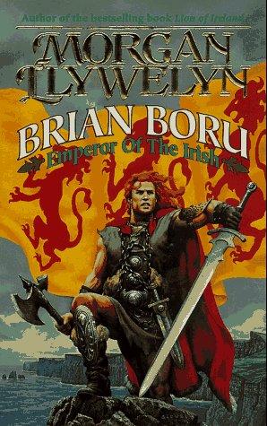 9780812544619: Brian Boru: Emperor of the Irish (Celtic World of Morgan Llywelyn)
