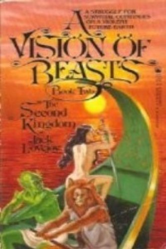 The Second Kingdom: A Vision of Beasts, Book Two: Lovejoy, Jack