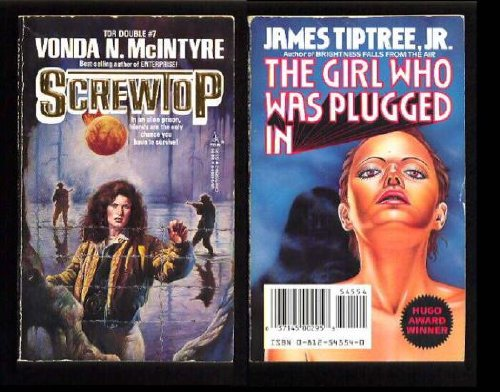 Screwtop / The Girl Who Was Plugged: James Tiptree Jr.,