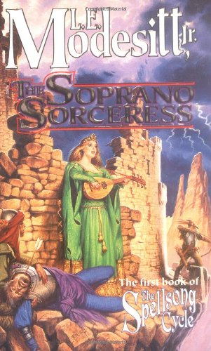The Soprano Sorceress: The First Book of the Spellsong Cycle (Spellsong Cycle)