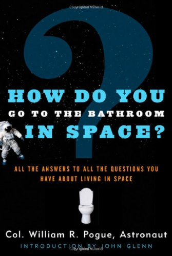 9780812549102: How do you go to the bathroom in space?