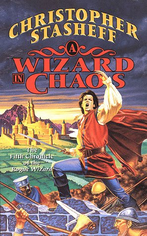 A Wizard In Chaos: The Fifth Chronicle of the Rogue Wizard (Chronicles of the Rogue Wizard) (0812549287) by Christopher Stasheff