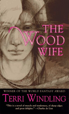 The Wood Wife (Fairy Tales) (0812549295) by Terri Windling