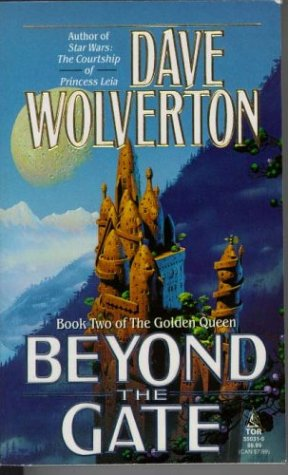 Beyond the Gate (The Golden Queen, Book Two): Dave Wolverton