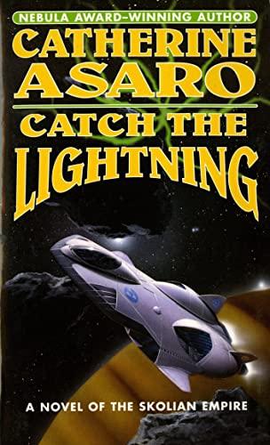 Catch The Lightning (The Saga of the: Catherine Asaro