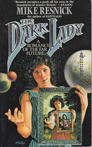 9780812551167: The Dark Lady: A Romance of the Far Future