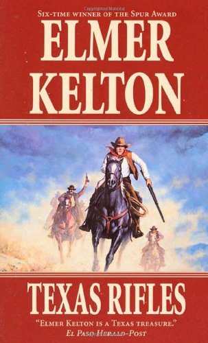 Texas Rifles (0812551214) by Kelton, Elmer
