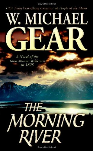 9780812551532: The Morning River: A Novel of the Great Missouri Wilderness in 1825 (Man From Boston)