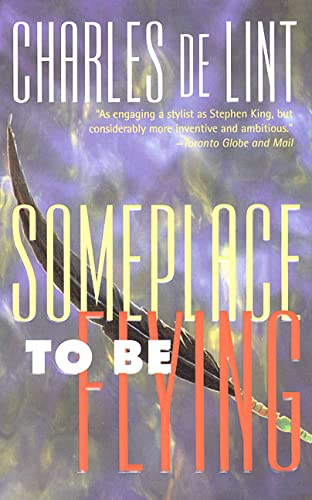 9780812551587: Someplace to Be Flying (Newford)
