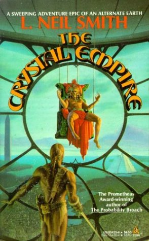 The Crystal Empire: Smith, L. Neil