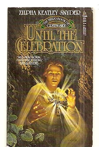 Until the Celebration (Green Sky, Book 3) (0812554809) by Zilpha Keatley Snyder