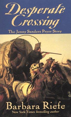 9780812555202: Desperate Crossing: The Jenny Sanders Pryor Story