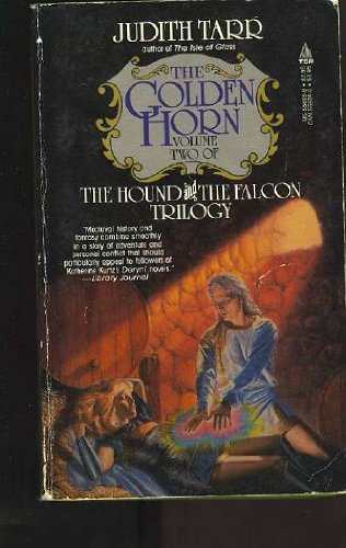The Golden Horn (The Hound and the Falcon Trilogy) (9780812556032) by Tarr, Judith