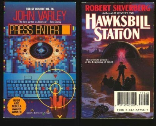 Hawksbill Station and Press Enter (Double Paperback) (0812559487) by John Varley; Robert Silverberg